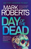 Mark Roberts: Day of the Dead ★★★★★