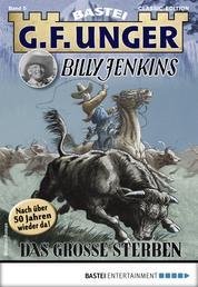G. F. Unger Billy Jenkins 5 - Western - Das große Sterben