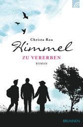 Himmel zu vererben - Roman