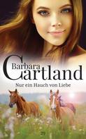 Barbara Cartland: Nur ein Hauch von Liebe ★★★★
