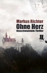 Ohne Herz - Neuschwanstein-Thriller