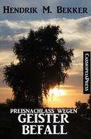 Hendrik M. Bekker: Preisnachlass wegen Geisterbefall ★★