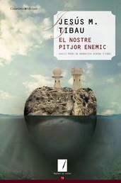 El nostre pitjor enemic - XXXIII Premi de Narrativa Ribera d'Ebre