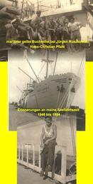 Erinnerungen an meine Seefahrtszeit - 1946 bis 1954 - in der maritimen gelben Buchreihe bei Jürgen Ruszkowski