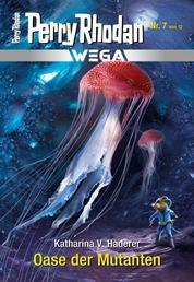 Wega 7: Oase der Mutanten