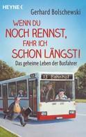 Gerhard Bolschewski: Wenn du noch rennst, fahr ich schon längst! ★★★