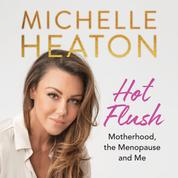 Hot Flush - Motherhood, the Menopause and Me (Unabridged)