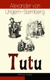 Tutu (Illustrierte Ausgabe) - Phantastische Episoden und poetische Excursionen