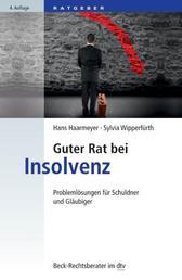 Guter Rat bei Insolvenz - Problemlösungen für Schuldner und Gläubiger