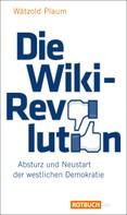 Wätzold Plaum: Die Wiki-Revolution