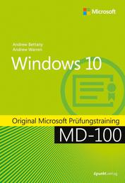 Windows 10 - Original Microsoft Prüfungstraining MD-100