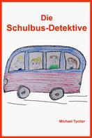 Michael Tycher: Die Schulbus-Detektive
