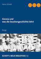 Heinz Schott: Corona und was die Seuchengeschichte lehrt