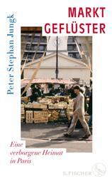 Marktgeflüster - Eine verborgene Heimat in Paris