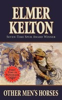Elmer Kelton: Other Men's Horses