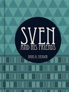 Hans K. Maeder: Sven and his Friends