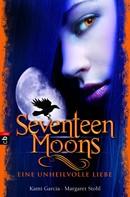 Kami Garcia: Seventeen Moons - Eine unheilvolle Liebe ★★★★