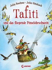 Tafiti und das fliegende Pinselohrschwein (Band 2)
