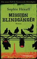 Sophie Hénaff: Mission Blindgänger ★★★★