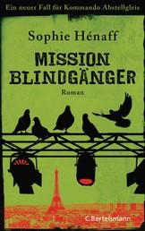 Mission Blindgänger - Ein neuer Fall für Kommando Abstellgleis