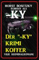"Horst Bosetzky: Der ""-ky"" Krimi Koffer: Vier Kriminalromane ★★★"