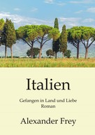 Alexander Frey: Italien - Gefangen in Land und Liebe ★★★★★