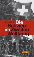 Georg Kreis: Die Schweiz im Zweiten Weltkrieg ★★★★