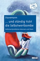 Harlich H. Stavemann: ... und ständig tickt die Selbstwertbombe ★★★★