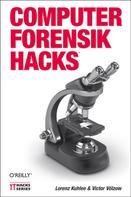 Lorenz Kuhlee: Computer-Forensik Hacks ★★★