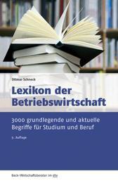 Lexikon der Betriebswirtschaft - 3.000 grundlegende und aktuelle Begriffe für Studium und Beruf