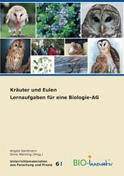 Kräuter und Eulen - Lernaufgaben für eine Biologie - AG