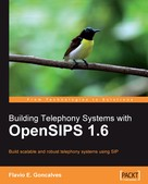 Flavio E. Goncalves: Building Telephony Systems with OpenSIPS 1.6