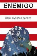 Raúl Antonio Capote Fernández: Enemigo