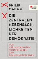 Philip Manow: Die zentralen Nebensächlichkeiten der Demokratie ★★★★★