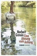 Norbert Gstrein: Eine Ahnung vom Anfang ★★★★