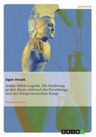 Egon Struck: Antike Militär-Logistik. Die Ernährung großer Heere während der Perserkriege und des Peloponnesischen Kriegs