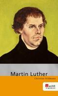 Christian Feldmann: Martin Luther
