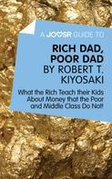 : A Joosr Guide to… Rich Dad, Poor Dad by Robert T. Kiyosaki