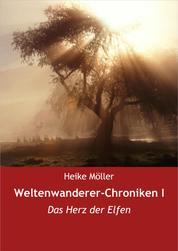Weltenwanderer-Chroniken I - Das Herz der Elfen