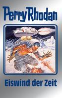 Clark Darlton: Perry Rhodan 101: Eiswind der Zeit (Silberband) ★★★★★