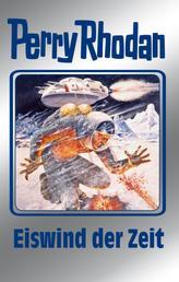 "Perry Rhodan 101: Eiswind der Zeit (Silberband) - 8. Band des Zyklus ""Bardioc"""