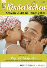 Kinderlachen - Folge 040 - Papi, der Junggeselle