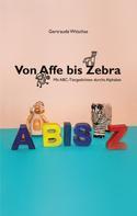 Gertraude Witschas: Von Affe bis Zebra