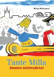 Tante Milla - Immer mittendrin!