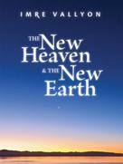 Imre Vallyon: The New Heaven And The New Earth