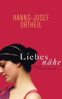 Hanns-Josef Ortheil: Liebesnähe ★★★★