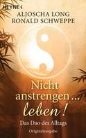 Ronald P. Schweppe: Nicht anstrengen -- leben! ★★★★