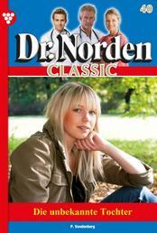Dr. Norden Classic 40 – Arztroman - Die unbekannte Tochter