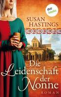 Susan Hastings: Die Leidenschaft der Nonne