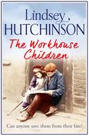 Lindsey Hutchinson: The Workhouse Children